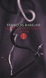 Traité de bon usage de vin par François Rabelais