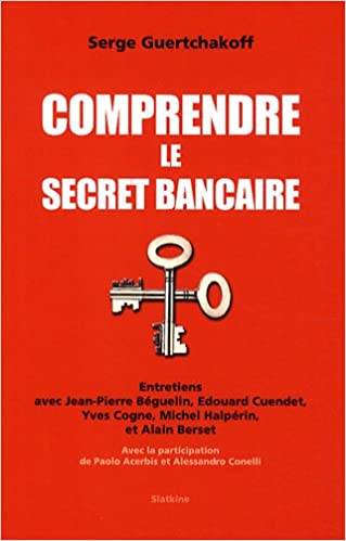 Livres gratuits en ligne Comprendre le secret bancaire pdf ebook