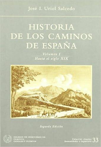 Historia de los caminos de España vol. 1 Ciencias Humanidades ...