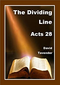 The Dividing Line: Acts 28 by [Tavender, David]