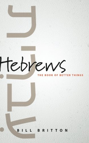 Hebrews: The Book of Better Things