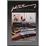 img - for John M. Browning American Gunmaker : An Illustrated Biography of the Man and His Guns book / textbook / text book