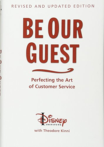 Be Our Guest: Perfecting the Art of Customer Service (Disney Institute Book, A) cover