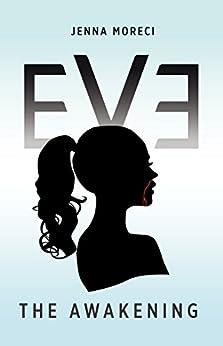 Eve: The Awakening by [Moreci, Jenna]
