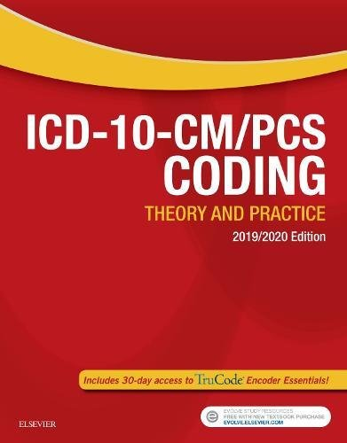 ICD-10-CM/PCS Coding: Theory and Practice, 2019/2020 Edition, 1e