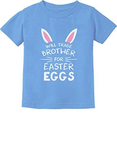 Trade Brother for Easter Eggs Siblings Easter Gift Toddler/Infant Kids T-Shirt 5/6 California -