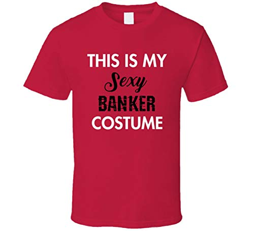 SHAMBLES TEES This is My Sexy Banker Costume Tee Funny Halloween Party Occupation T Shirt L Red -