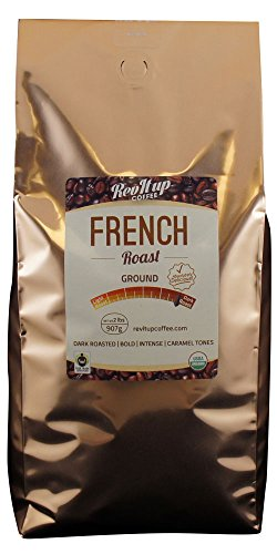 Rev It Up Coffee-French Roast-Ingrained- 2 pounds- Dark Ground-Fair Trade-Best-Rich-Bold-Strong-Gourmet-Fresh Roasted-100