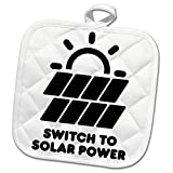 3dRose Carsten Reisinger - Illustrations - Switch to Solar Power Electric Power from The Sun Alternative Energy - 8x8 Potholder (PHL_294721_1)