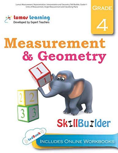 Lumos Measurement, Representation, Interpretation and Geometry Skill Builder, Grade 4 - Units of Measurement, Angle Measurement and Classifying Plane: ... Apps (Lumos Math Skill Builder) (Volume 5) -