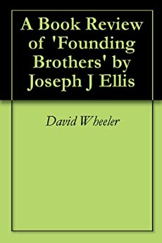 a review of the book founding brothers by joseph j ellis Generation unabridged by joseph j ellis (isbn: 0807897002625) from  amazon's book store  founding brothers: the revolutionary generation audio  cd – audiobook, unabridged by  also check our best rated biography reviews .