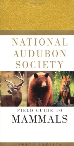 National Audubon Society Field Guide to North American Mammals: (Revised and Expanded) (Audubon Society Field Guide) - Book  of the National Audubon Society Field Guides