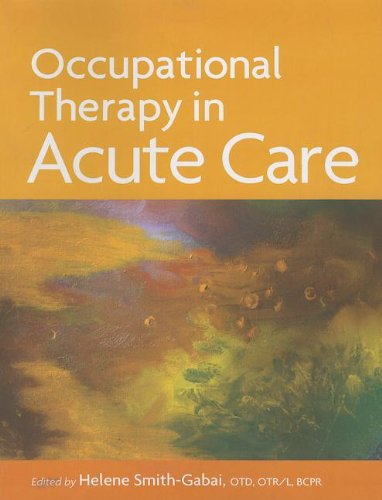 Occupational Therapy in Acute Care by Brand: AOTA Press