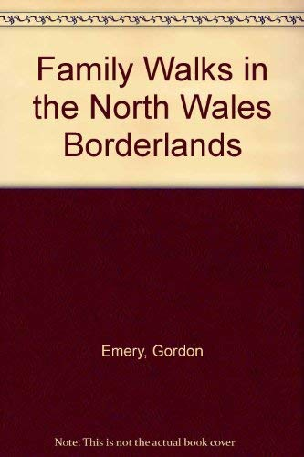 Family Walks in the North Wales Borderlands (Best Walks In North Wales)