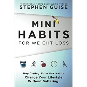 Health Shopping Mini Habits for Weight Loss: Stop Dieting. Form New Habits. Change