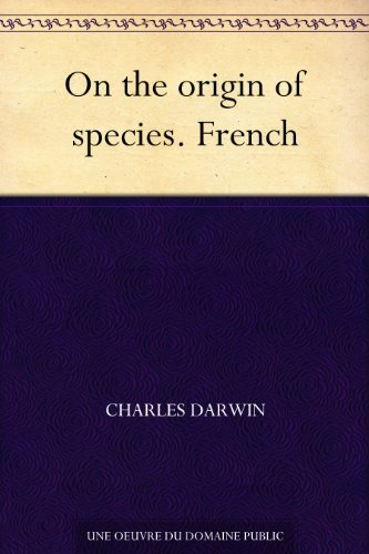 On the origin of species. French (French Edition)
