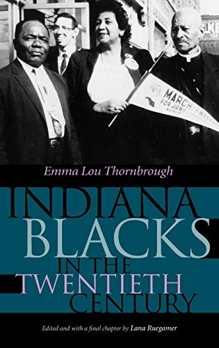 Indiana Blacks in the Twentieth Century (Published With the Generous Support of Lilly Endowment Inc)