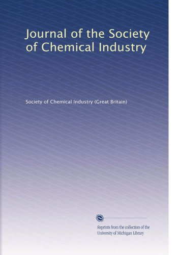 Journal of the Society of Chemical Industry (Journal Of The Society Of Chemical Industry)