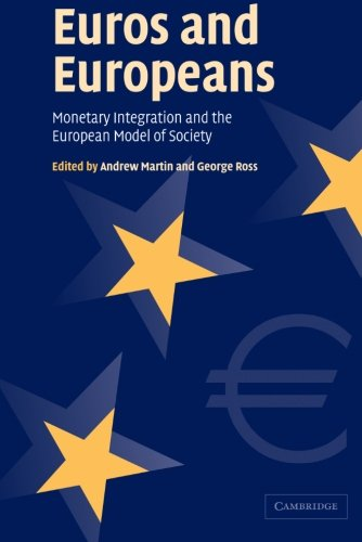 Euros and Europeans: Monetary Integration and the European Model of Society pdf