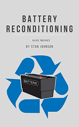 Battery Reconditioning: How To Reconditioning batteries,car batteries,laptop batteries,batteries at home (Battery Reconditioning)
