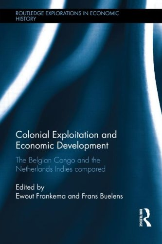 Colonial Exploitation and Economic Development: The Belgian Congo and the Netherlands Indies Compared (Routledge Explora