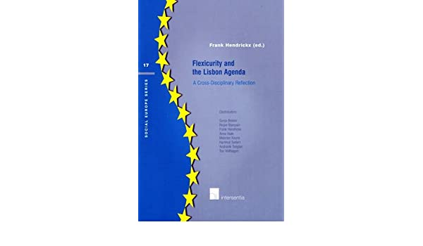 Flexicurity and the Lisbon Agenda: A Cross-Disciplinary ...