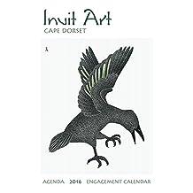 Inuit Art: Cape Dorset 2016 Engagement Calendar