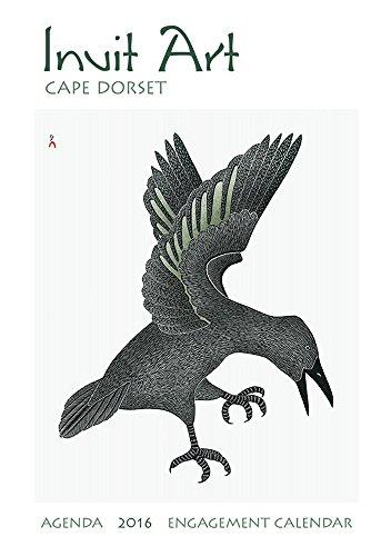 Inuit Art/Cape Dorset 2016 Calendar (2015 American Express Planner)