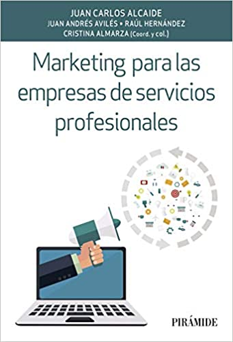Marketing para las empresas de servicios profesionales, de Juan Carlos Alcaide y Juan Andrés Avilés.