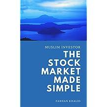 Muslim Investor: The Stock Market Made Simple