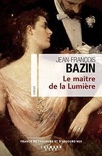Le maître de la lumière, Bazin, Jean-François