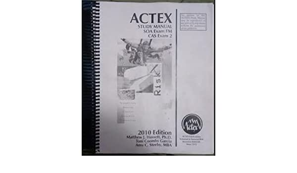 Actex Study Manual Soa Exam Fm Cas Exam 2 Matthew J Hassett
