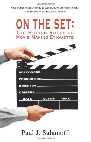 On The Set: The Hidden Rules of Movie Making Etiquette by Paul J. Salamoff (2008-09-24)