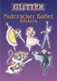 img - for Glitter Nutcracker Ballet Stickers (Dover Little Activity Books Stickers) book / textbook / text book