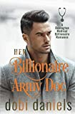 Her Billionaire Army Doc: An enemies-to-lovers arranged marriage medical billionaire romance (Dexington Medical Billionaire Romance Series)