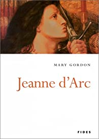 Jeanne d'Arc par Mary Gordon