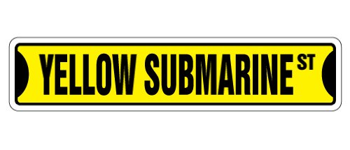 YELLOW SUBMARINE Street Sign new sign music Penny Lane| Indoor/Outdoor | 18