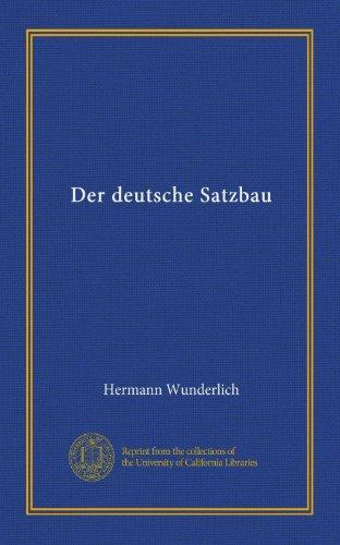 Der deutsche Satzbau (Vol-1) (German Edition)