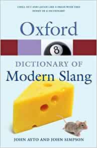 Oxford dictionary of modern slang john ayto; john simpson.