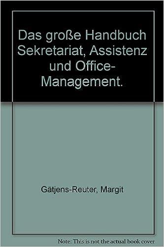 Das Grosse Handbuch Sekretariat Assistenz Und Office Management Gatjens Reuter Margit Amazon De Bucher