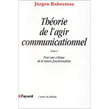 THÉORIE DE L'AGIR COMMUNICATIONNEL T02 CRIT.RAISON