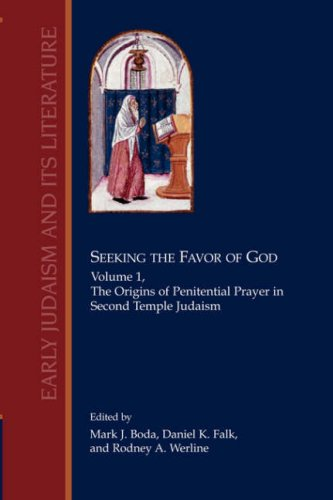 Seeking the Favor of God, Vol. I: The Origins of Penitential Prayer in Second Temple Judaism (Early Judaism and Its Literature) pdf epub