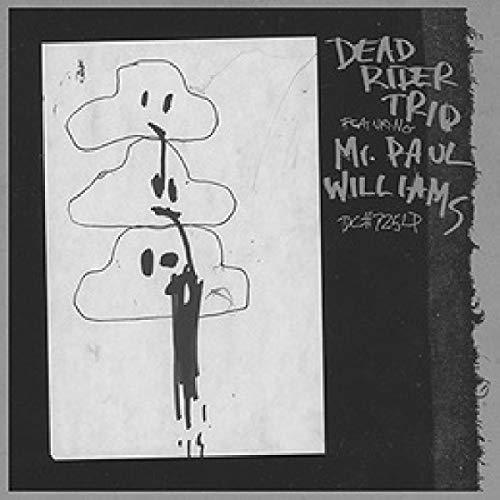 (Dead Rider Trio Featuring Mr. Paul Williams)