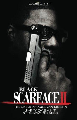 - Black Scarface II The Rise of an American Kingpin