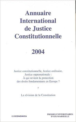 Lire Annuaire International de Justice Constitutionnelle Tome 20, 2004 pdf ebook