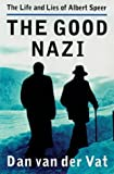 img - for The Good Nazi The Life and Lies of Albert Speer book / textbook / text book