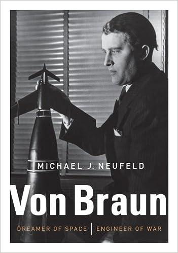 Dreamer of Space Von Braun Engineer of War