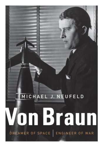 Von Braun: Dreamer of Space, Engineer of War PDF