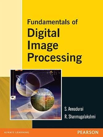 Fundamentals of digital image processing by annadurai