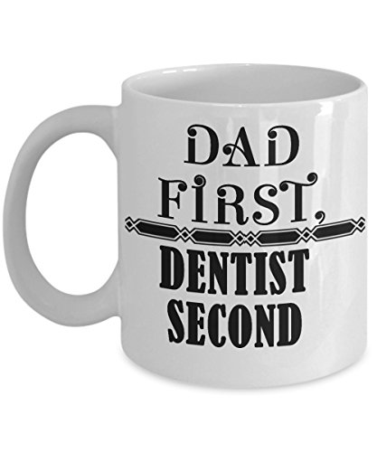 Dad First, Dentist Second Mug - Dentist Dad Ceramic Coffee Cup